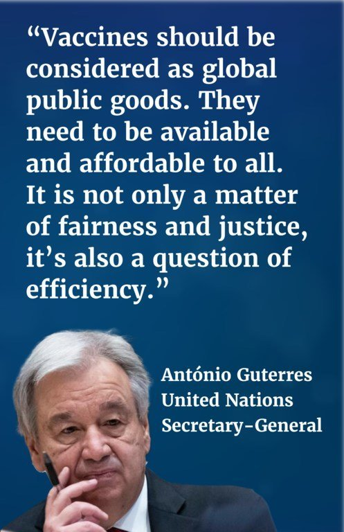 Vaccines should be considered as global public goods. They need to be available and affordable to all.  It is not only a matter of fairness and justice, it's also a question of efficiency.