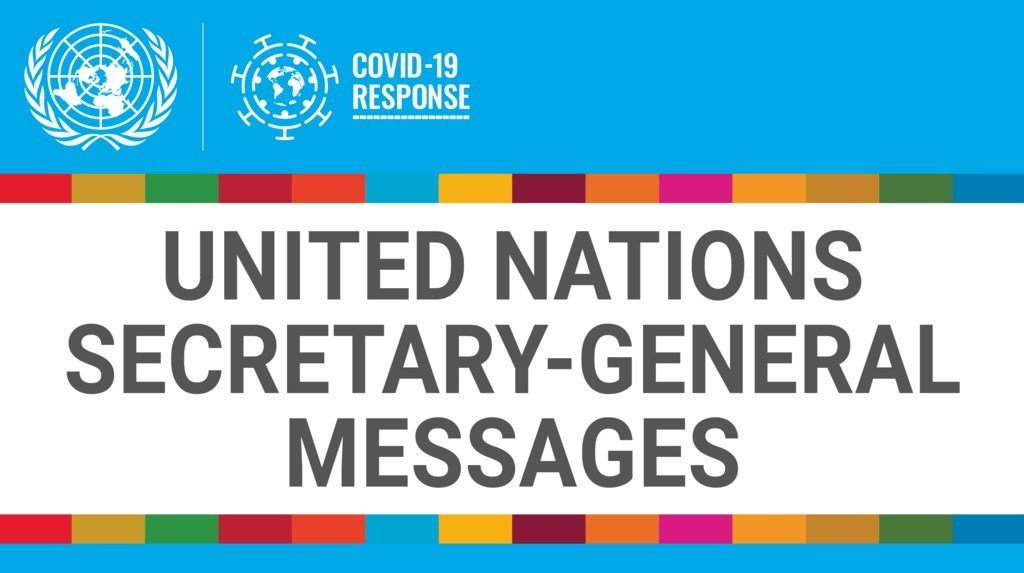United Nations Secretary-General Messages related to COVID-19 response