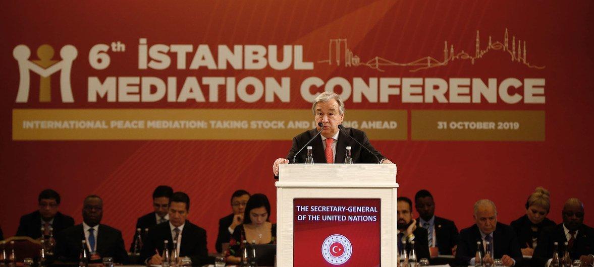 الأمين العام للأمم المتحدة خلال مخاطبته مؤتمر الوساطة السادس في إسطنبول(31 أكتوبر 2019).