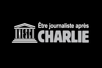 Etre journaliste après Charlie. Credits: UNESCO