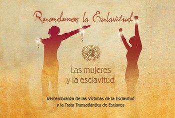 Día Internacional de Recuerdo de las Víctimas de la Esclavitud y la Trata Transatlántica de Esclavos. Foto: ONU