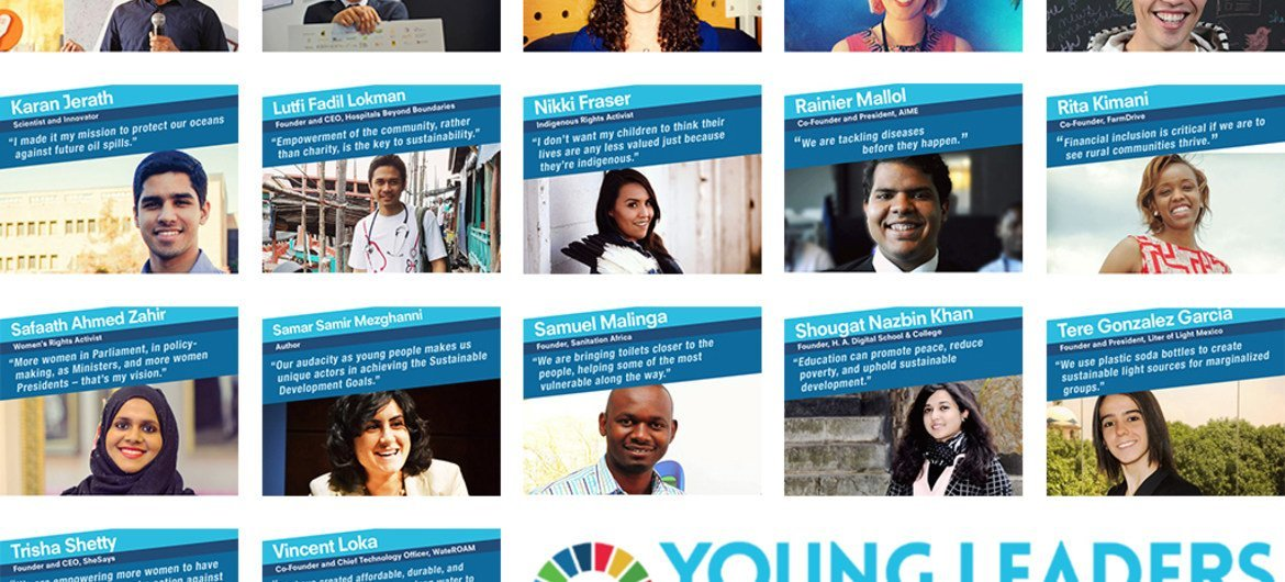 The United Nations announces the inaugural class of the Young Leaders for the Sustainable Development Goals – 17 young change-makers whose leadership is catalyzing the achievement of the Goals.
