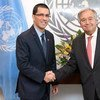 The UN chief with Jorge Arreaza, Minister for Foreign Affairs of Venezuela.
