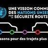 La première stratégie de sécurité routière à l'échelle de l'ONU a été lancée le 28 février à Genève et à New York.